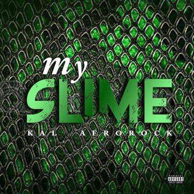 Kal Afrorock My Slime cr